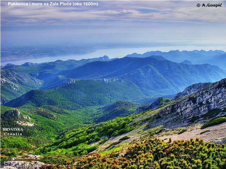Paklenica i more sa Zale Ploče (oko 1600m)