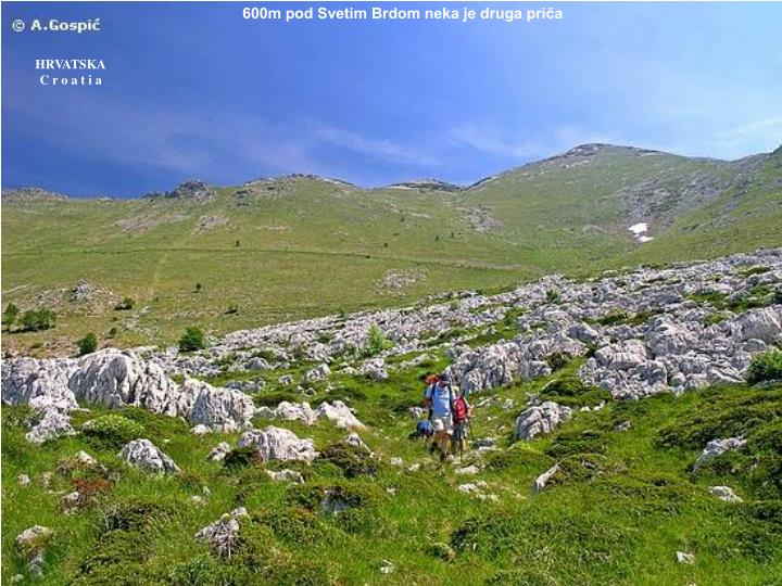 600m pod Svetim Brdom neka je druga priča