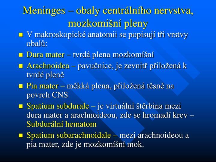Meninges – obaly centrálního nervstva, mozkomíšní pleny