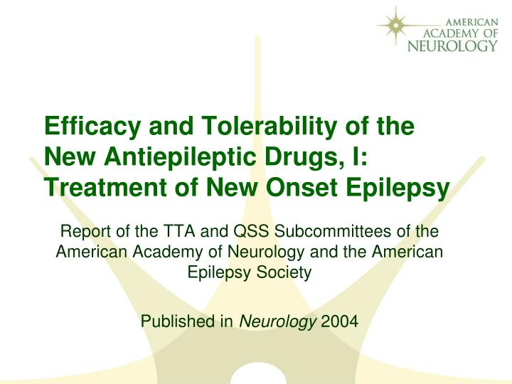 Efficacy and tolerability of the new antiepileptic drugs i treatment of new onset epilepsy
