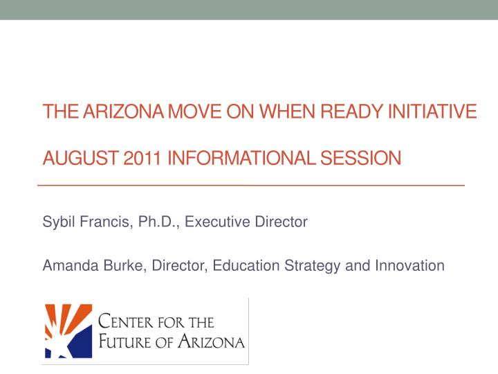 The arizona move on when ready initiative august 2011 informational session