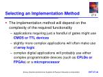 selecting an implementation method