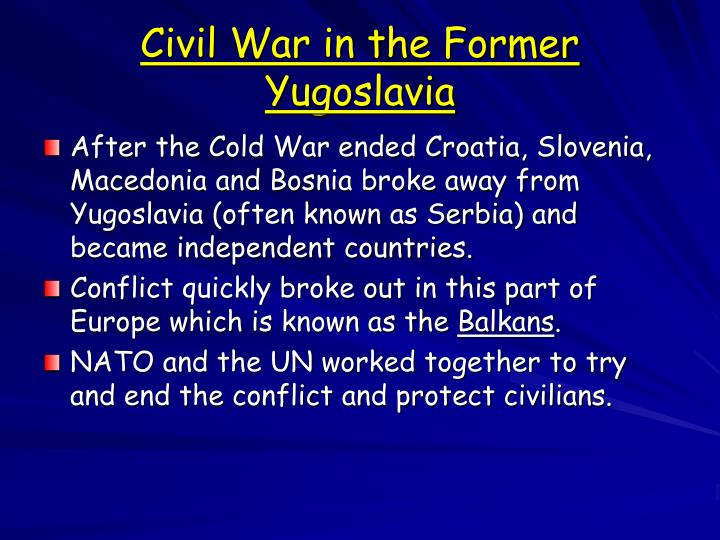 causes of the wars in former yugoslavia politics essay Origins of the cold war in europe the aftermath of world war ii left the united states and russia as the dominant military powers in the world, but they had very different forms of government and economy—the former a capitalist democracy, the latter a communist dictatorship.