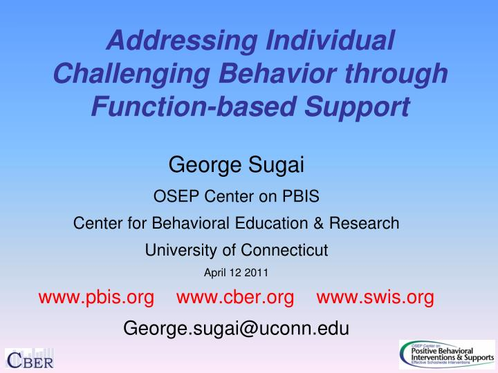 Addressing individual challenging behavior through function based support