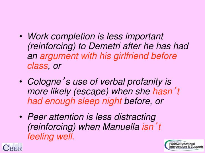 Work completion is less important (reinforcing) to Demetri after he has had an