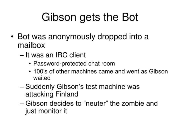 Gibson gets the Bot