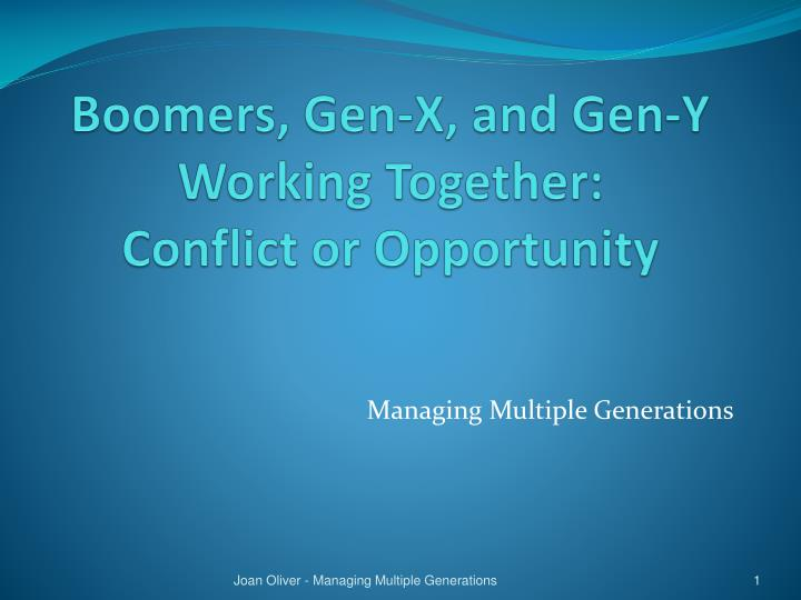 boomers gen x and gen y working together conflict or opportunity n.