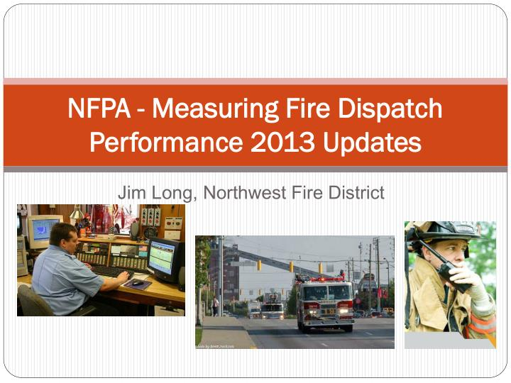 nfpa measuring fire dispatch performance 2013 updates n.