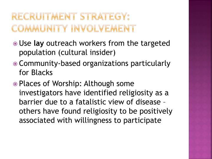 Recruitment Strategy: Community involvement