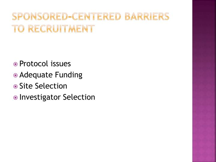 Sponsored-centered Barriers to Recruitment