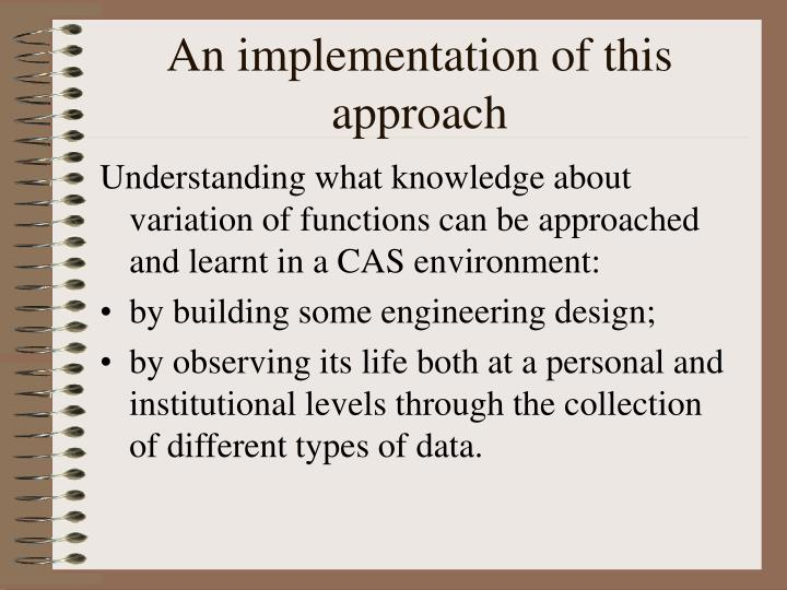 An implementation of this approach