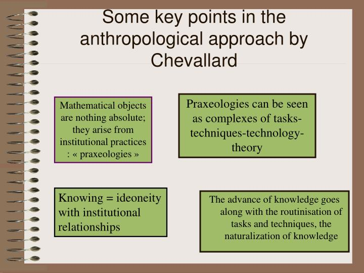 Some key points in the anthropological approach by Chevallard