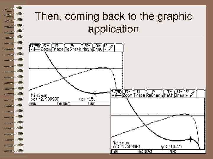 Then, coming back to the graphic application