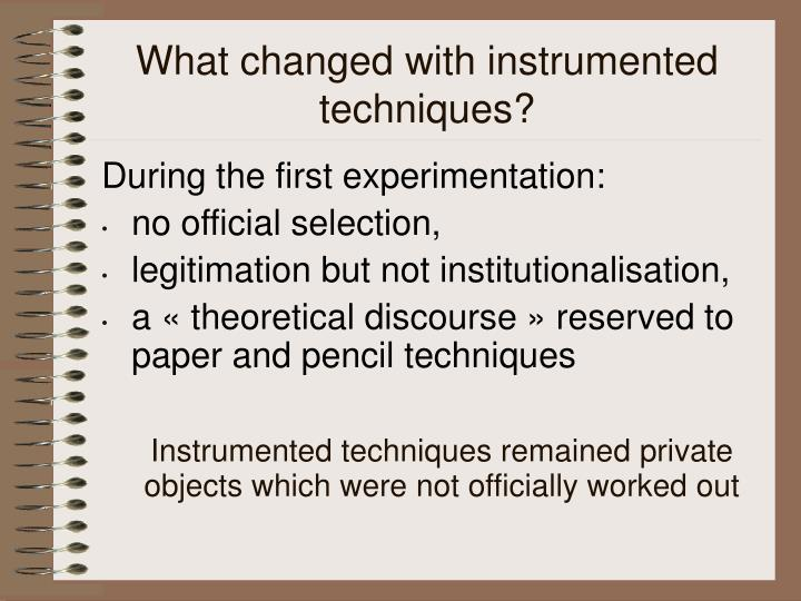 What changed with instrumented techniques?
