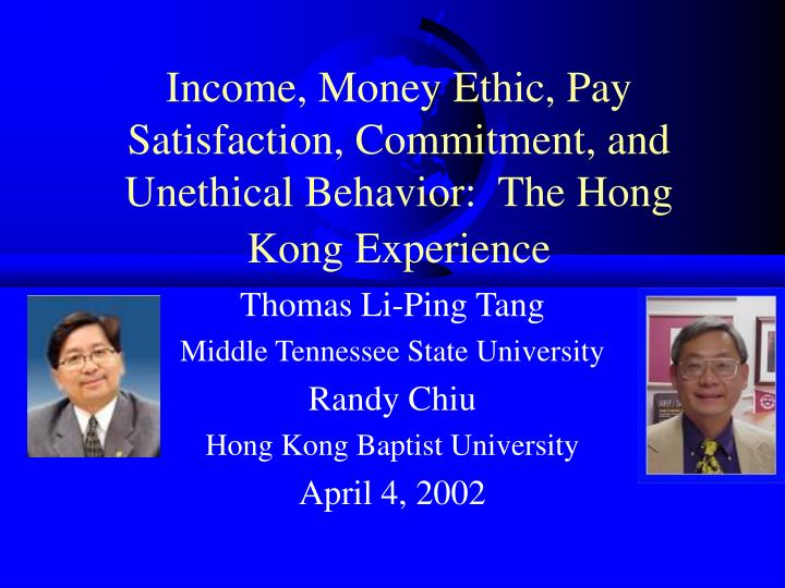 income money ethic pay satisfaction commitment and unethical behavior the hong kong experience n.