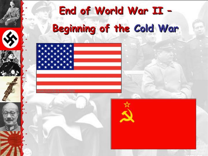 End of World War II –