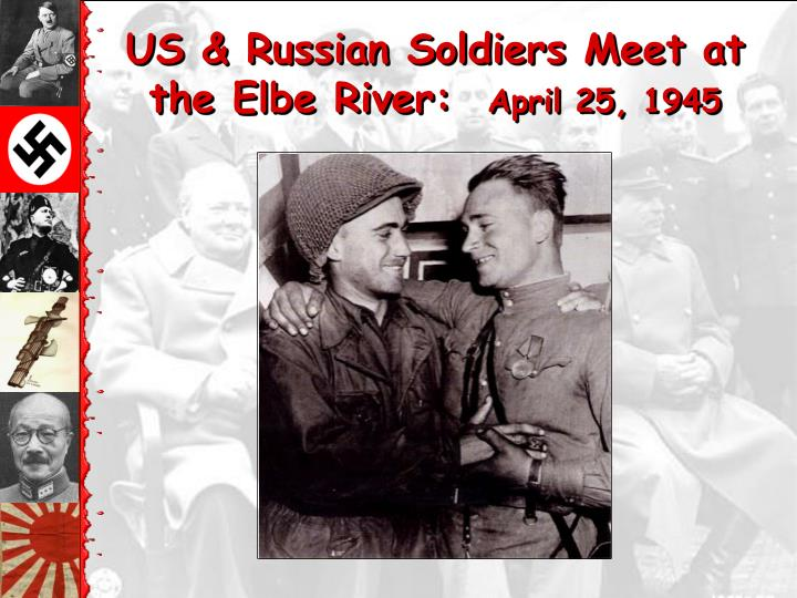 US & Russian Soldiers Meet at the Elbe River: