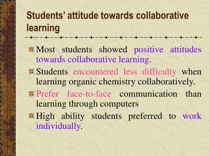 Students' attitude towards collaborative learning