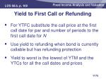 yield to first call or refunding