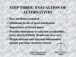 step three evaualtion of alternatives