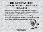 the importance of understanding consumer behavior