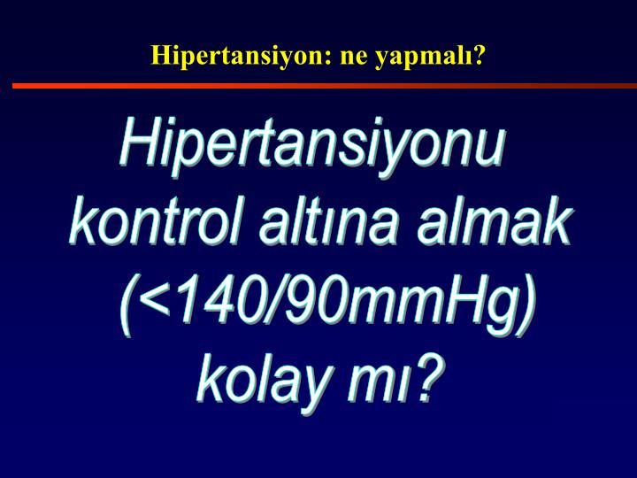 Hipertansiyon: ne yapmalı?