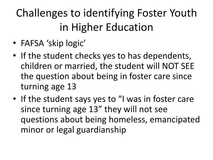 Challenges to identifying Foster Youth in Higher Education