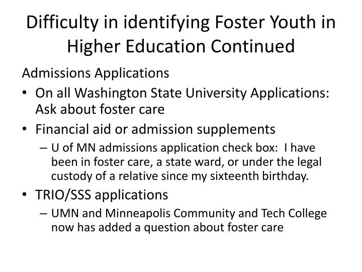 Difficulty in identifying Foster Youth in Higher Education Continued