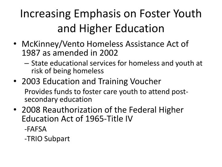 Increasing Emphasis on Foster Youth and Higher Education