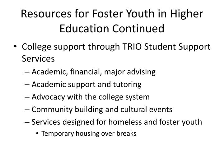 Resources for Foster Youth in Higher Education Continued