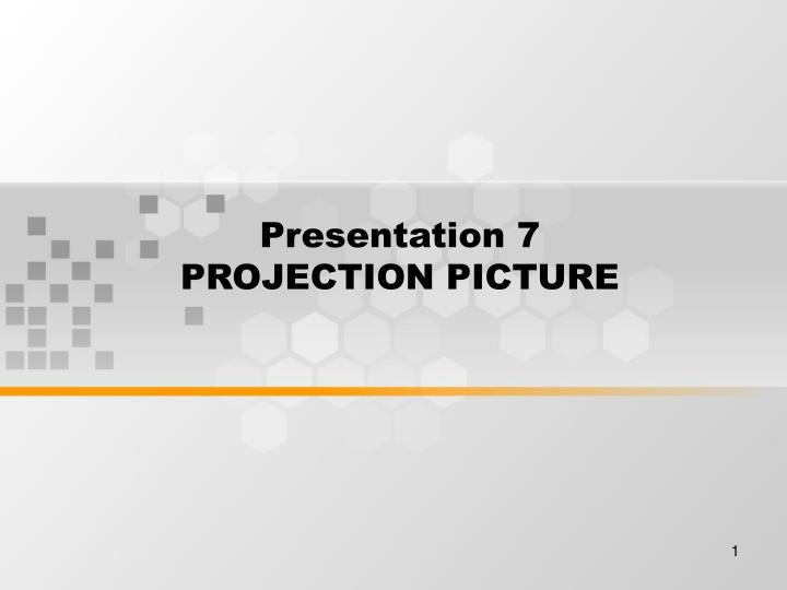 presentation 7 projection picture n.