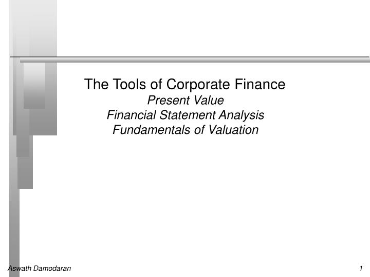 the tools of corporate finance present value financial statement analysis fundamentals of valuation n.