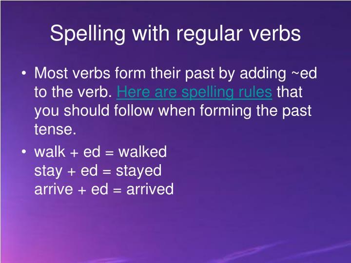 Spelling with regular verbs