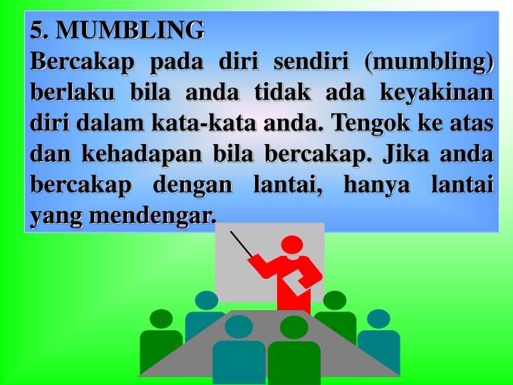 5. MUMBLING