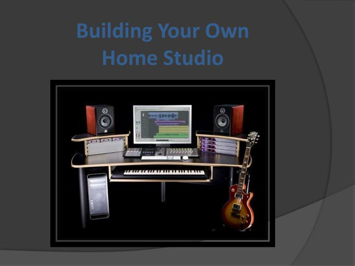 Building y our own home studio