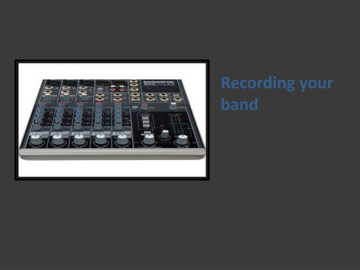 Recording your band
