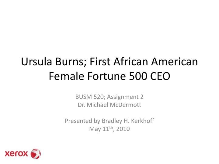 Ppt Ursula Burns First African American Female Fortune 500 Ceo Powerpoint Presentation Id 2983044
