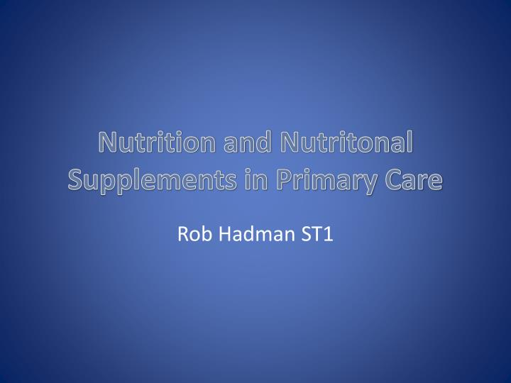 nutrition and nutritonal supplements in primary care n.