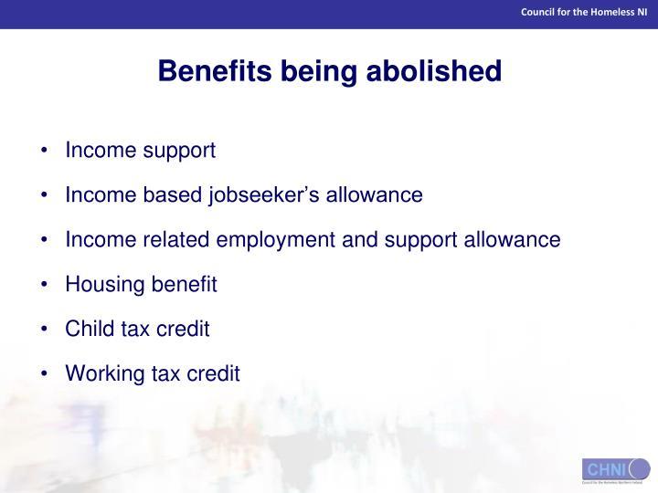 Benefits being abolished