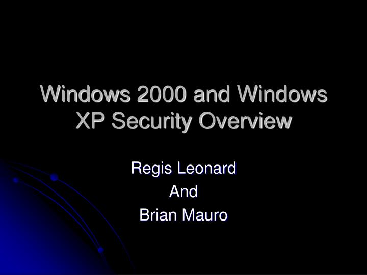Windows 2000 and windows xp security overview