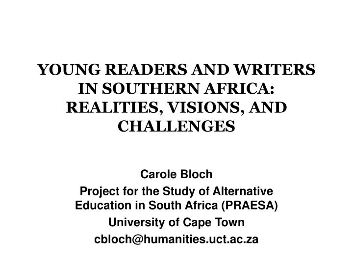 young readers and writers in southern africa realities visions and challenges n.