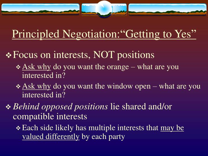"""principled negotiation essay Principled negotiation – the harvard approach – fisher & ury roger fisher and william ury of harvard wrote a seminal work on negotiation entitled """"getting to yes: negotiating agreement without giving in"""" in their book, they described a """"good"""" negotiation as one which."""