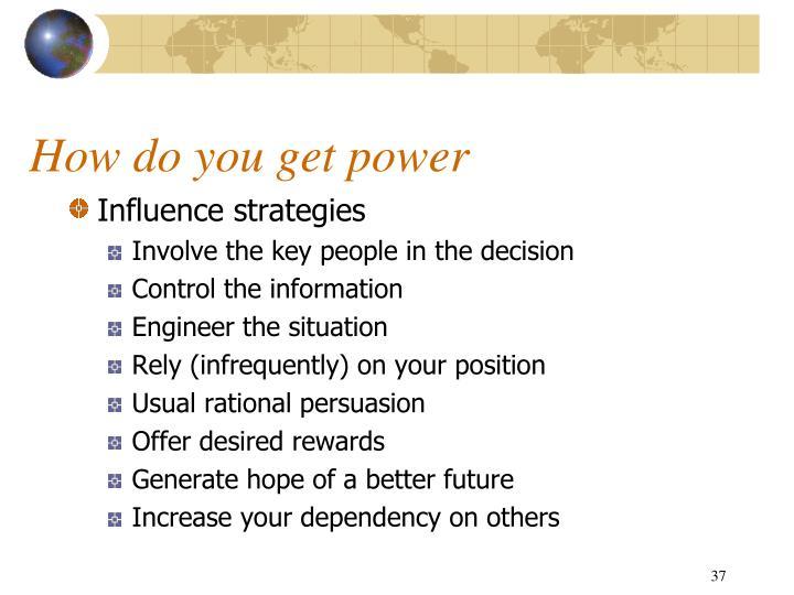 How do you get power