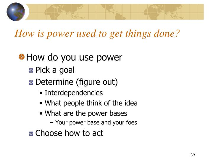 How is power used to get things done?