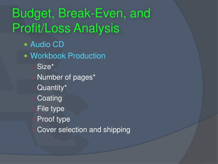 Budget, Break-Even, and Profit/Loss Analysis