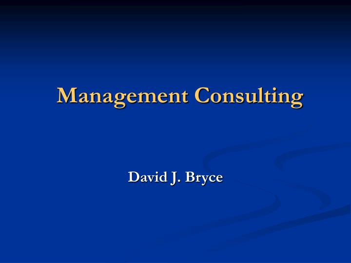 PPT - Management Consulting PowerPoint Presentation - ID:2983401