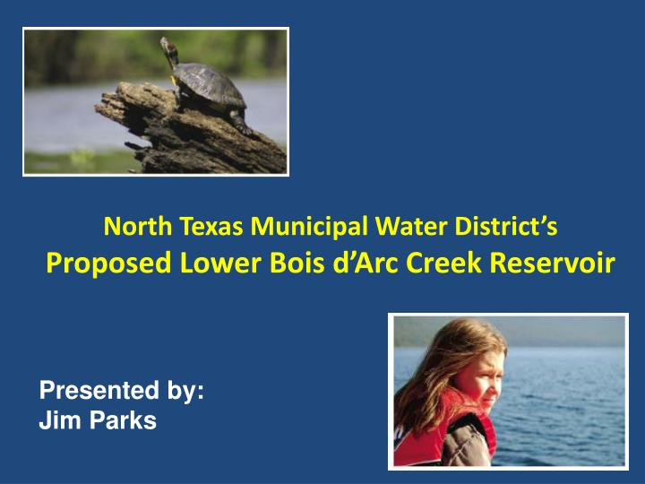 north texas municipal water district s proposed lower bois d arc creek reservoir n.