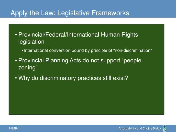Apply the Law: Legislative Frameworks
