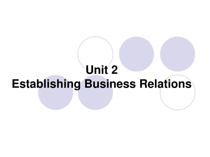 unit 2 establishing business relations n.