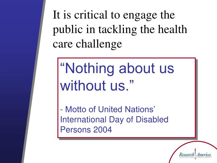 It is critical to engage the public in tackling the health care challenge